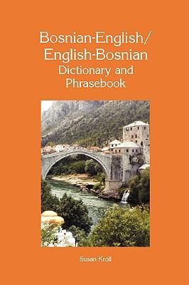 Dic Bosnian-English/English-Bosnian Dictionary and Phrasebook By Kroll, Susan/ Zahirovic, Dzevad/ Zahirovic, Zumreta